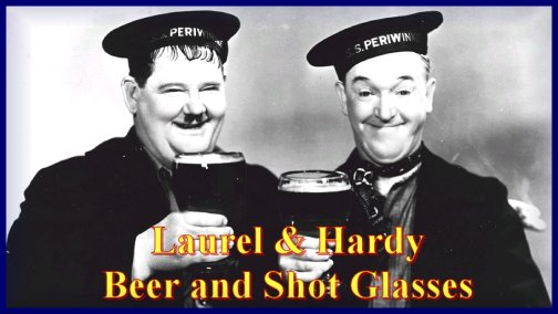 Laurel and Hardy BEER and SHOT Glasses